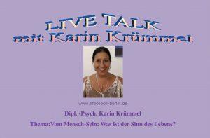 """LIVE TALK mit Karin Krümmel und Gabriele, Thema: """"Vom Mensch-Sein: Was ist der Sinn des Lebens?"""""""